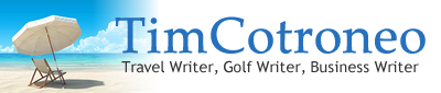 tim-cotroneo-travel-writing-business-writing-golf-writing
